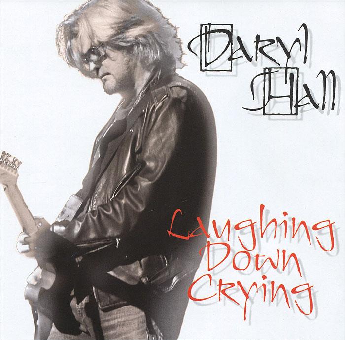 Дэрил Холл Daryl Hall. Laughing Down Crying daryl hall john oates daryl hall john oates rock n soul part 1