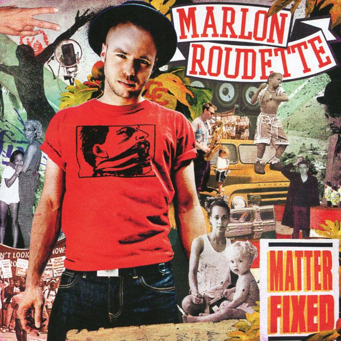 Marlon Roudette.  Matter Fixed Universal Music Domestic Rock,ООО