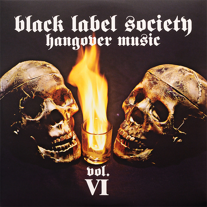 Black Label Society Black Label Society. Hangover Music. Vol. 6 (2 LP) roxy music roxy music the studio albums limited edition 8 lp