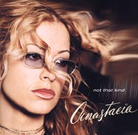 Anastacia Anastacia. Not That Kind
