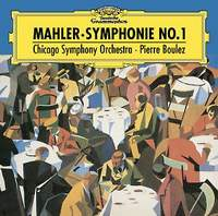 Chicago Symphony Orchestra,Пьер Булез Pierre Boulez. Mahler: Symphonie No. 1 георг шолти chicago symphony orchestra sir georg solti chicago symphony orchestra bruckner the symphonies 10 cd