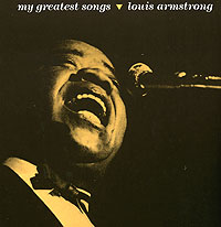 Луи Армстронг Louis Armstrong. My Greatest Songs louis armstrong and duke ellington the great reunion lp