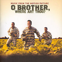 O Brother, Where Art Thou? Music From The Motion Picture