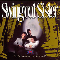 Swing Out Sister Swing Out Sister. It's Better To Travel pro swing 45 купить