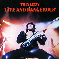 Thin Lizzy. Live And Dangerous