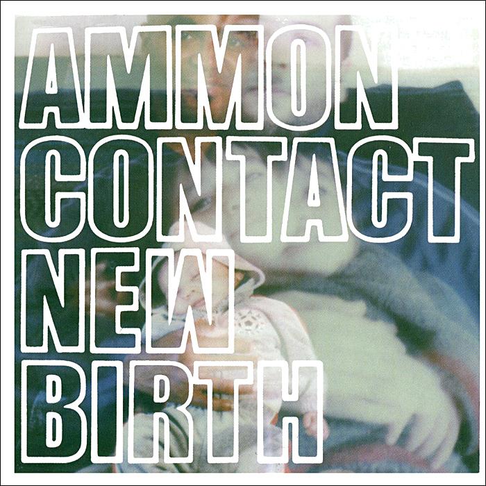 Ammoncontact.  New Birth Ninja Tune,ООО Музыка