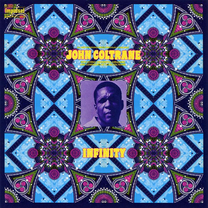 Джон Колтрейн John Coltrane. Infinity john coltrane john coltrane don cherry the avant garde mono remaster 180 gr