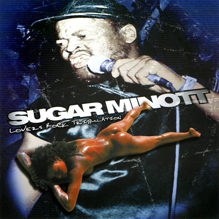 Sugar Minott. Lovers Rock Tribulation