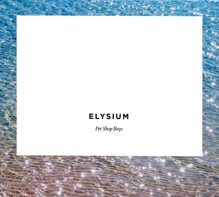Pet Shop Boys. Elysium