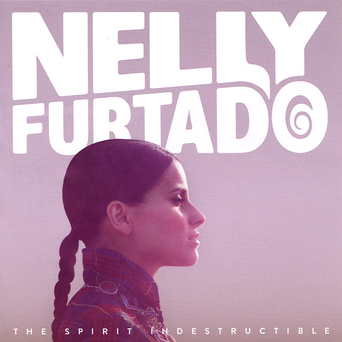Нэлли Фуртадо Nelly Furtado. The Spirit Indestructible nelly copenhagen