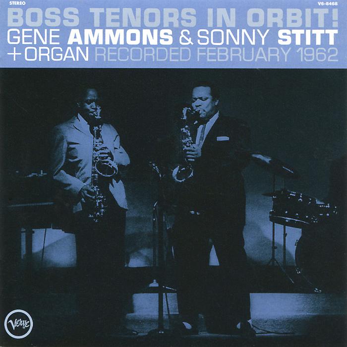 Gene Ammons. Sonny Stitt. Boss Tenors In Orbit! / Boss Tenors