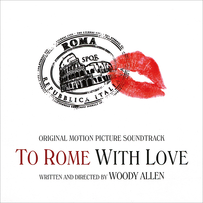 To Rome With Love. Original Motion Picture Soundtrack