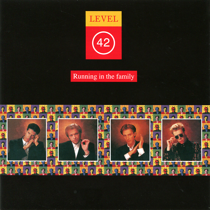 Level 42 Level 42. Running In The Family