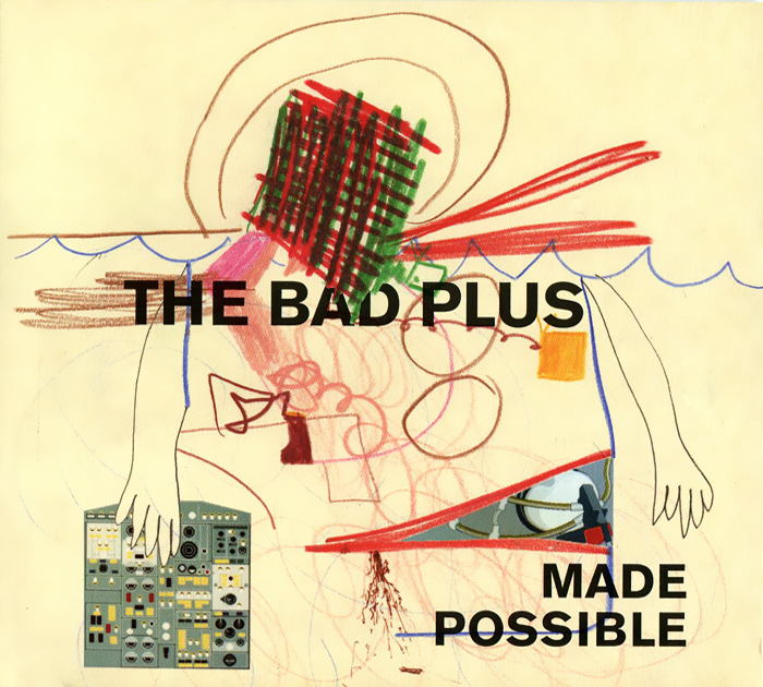 The Bad Plus The Bad Plus. Made Possible the trespasser