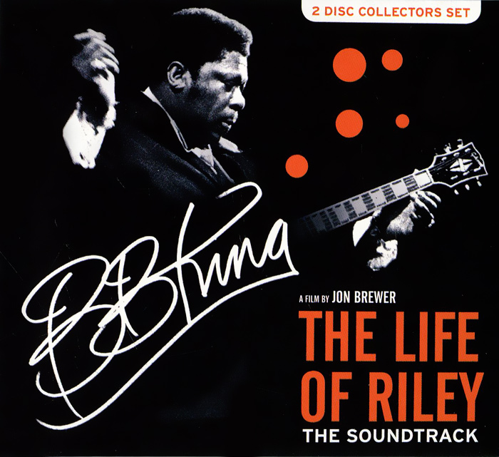 Би Би Кинг B. B. King. The Life Of Riley (2 CD) spark of life