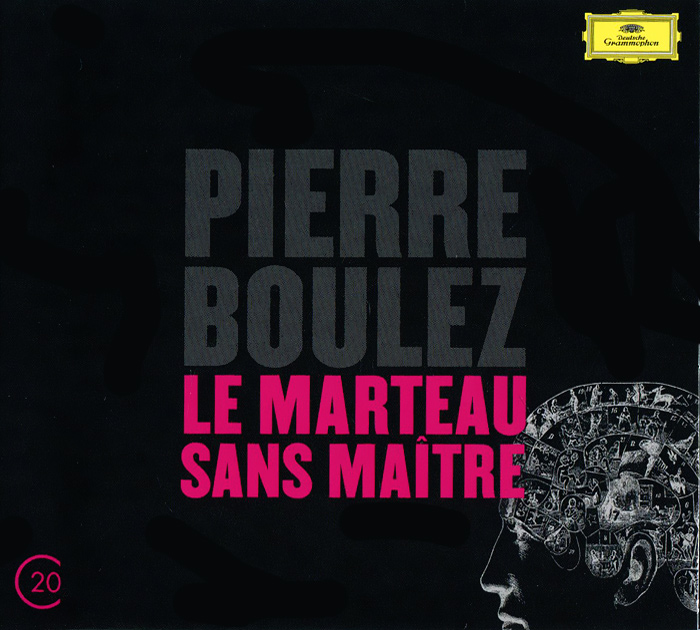 Пьер Булез Pierre Boulez. Le Marteau Sans Maitre пьер булез new swingle singers orchestre national de france pierre boulez berio sinfonia eindruke