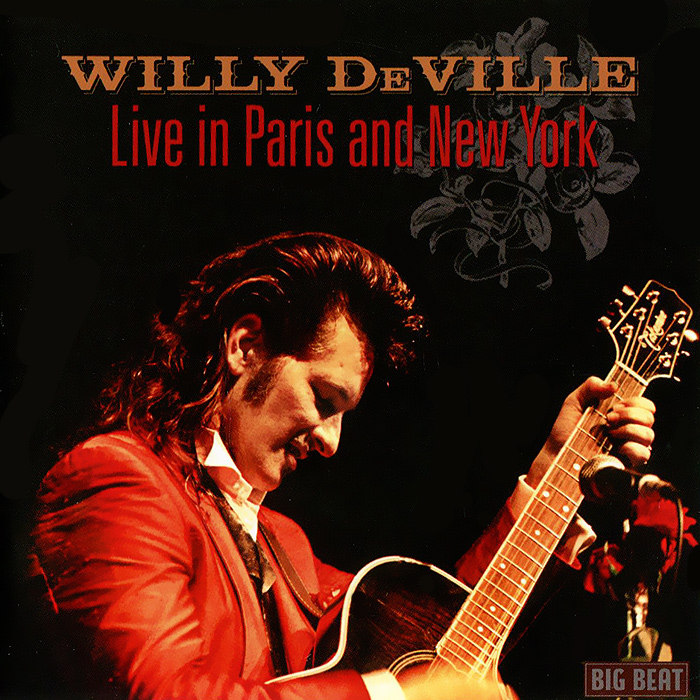 Willy DeVille Willy Deville. Live In Paris And New York григорий лепс парус live