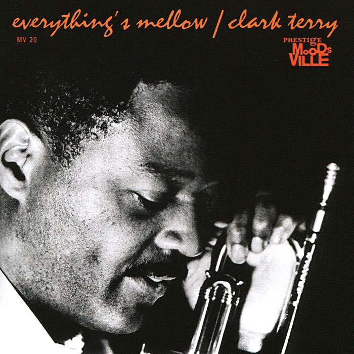 Clark Terry.  Everything's Mellow / Plays The Jazz Version Of All American