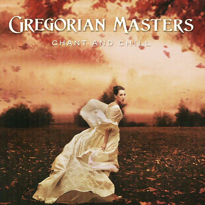 Gregorian Masters.  Chant And Chill DreaMusic