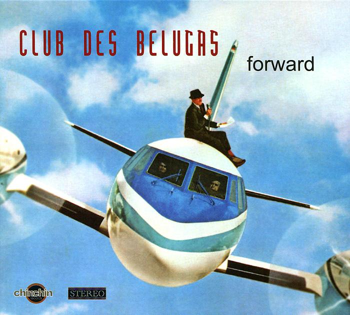 Club Des Belugas. Forward