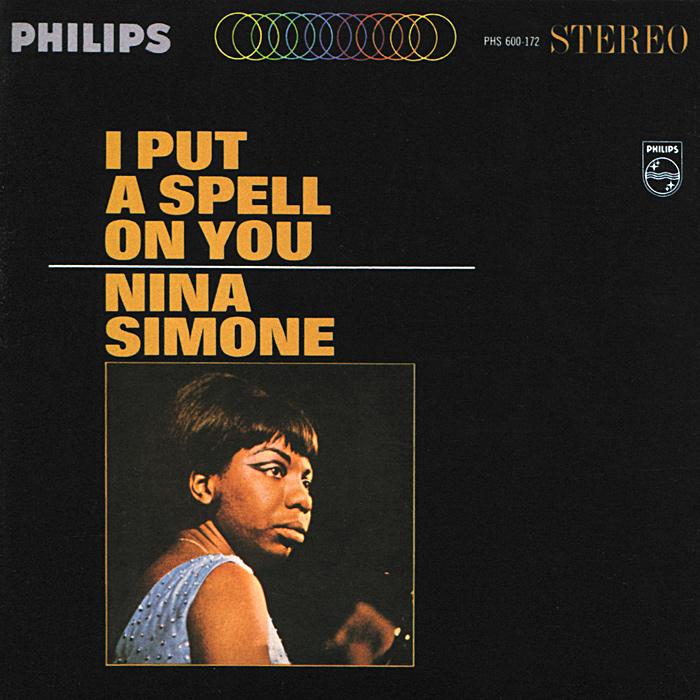 Nina Simone. I Put A Spell On You