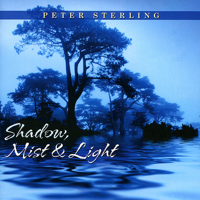Питер Стерлинг Peter Sterling. Shadow, Mist & Light питер гэбриэл peter gabriel hit 2 cd
