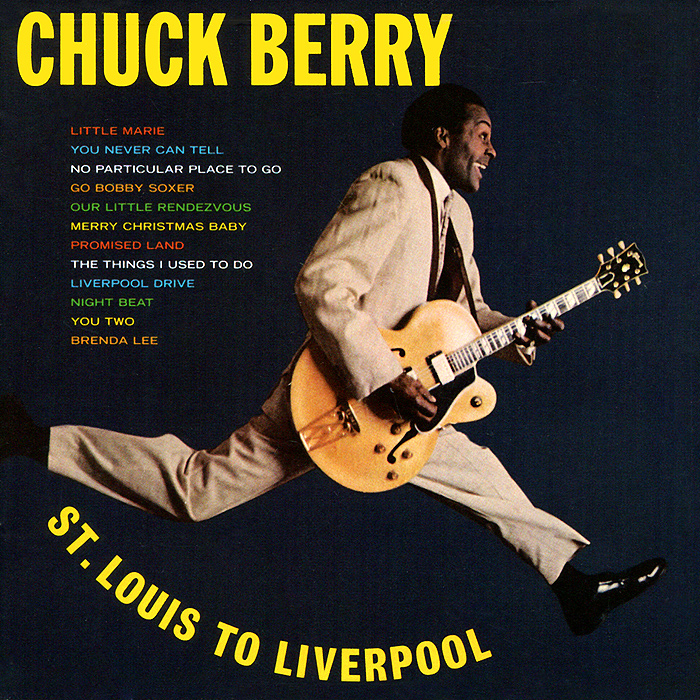 Чак Берри Chuck Berry. St. Louis To Liverpool арт берри