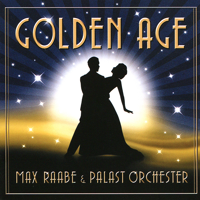Макс Раабе,Palast Orchester Max Raabe & Palast Orchester. Golden Age