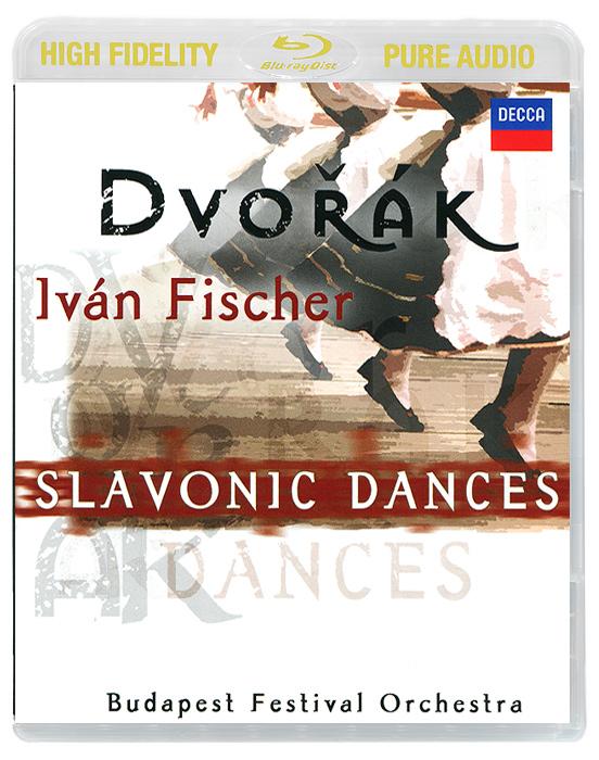 Иван Фишер,Budapest Festival Orchestra Ivan Fischer. Dvorak. Slavonic Dances (Blu-Ray Audio)
