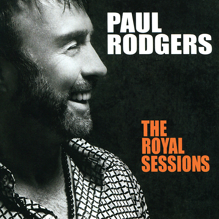 Пол Роджерс Paul Rodgers. The Royal Sessions. Deluxe Edition (CD + DVD) cd диск simon paul original album classics paul simon songs from capeman hearts and bones you re the one there goes rhymin simon 5 cd