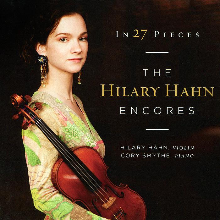 Hilary Hahn. In 27 Pieces The Hilary Hahn Encores (2 CD)
