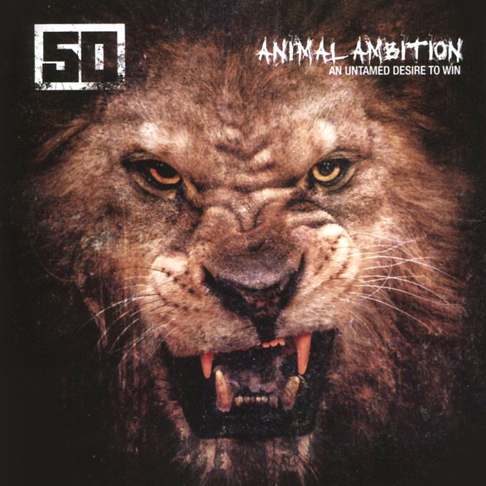 50 Cent Cent. Animal Ambition: An Untamed Desire To Win