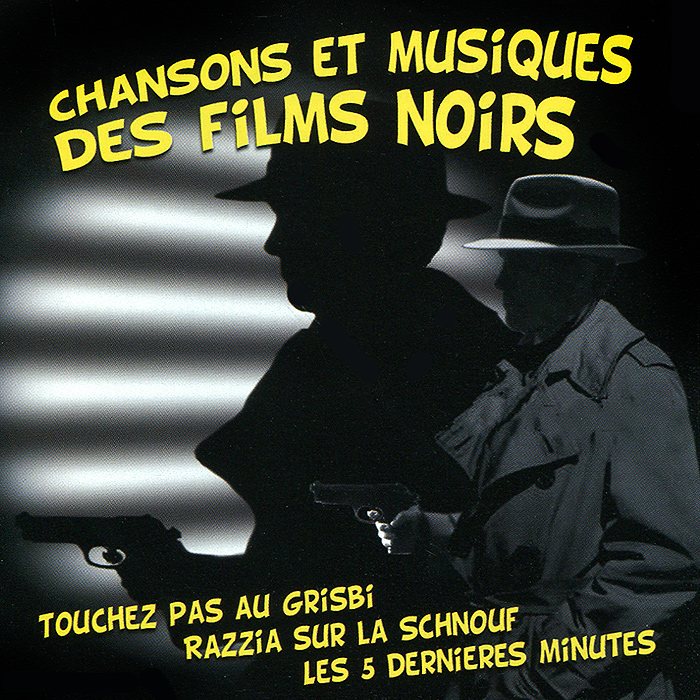 Chansons Et Musiques Des Films Noirs