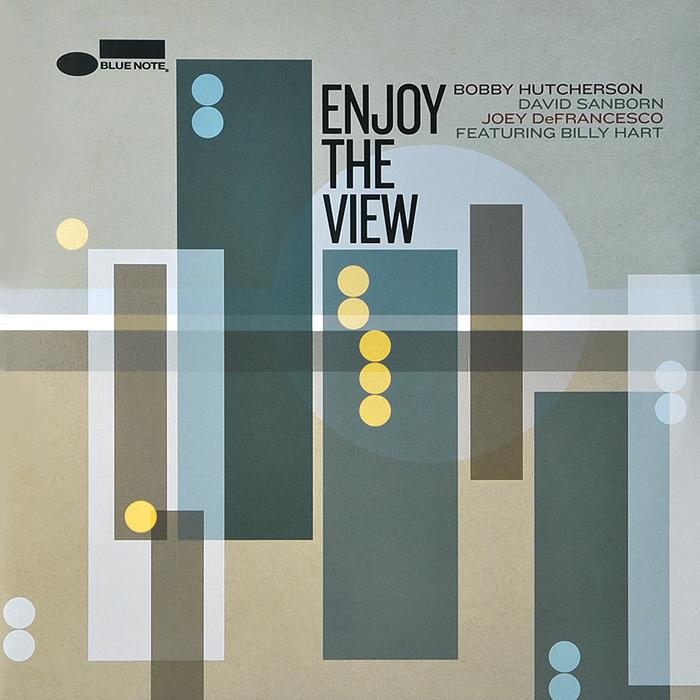 Бобби Хатчерсон,Дэвид Санборн,Джоуи ДеФранческо Bobby Hutcherson, David Sanborn, Joey DeFrancesco. Enjoy The View (2 LP) the jazz channel presents bobby womack