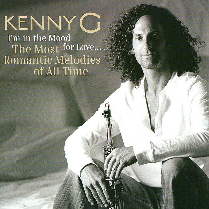 Кенни Джи Kenny G. I'm In The Mood For Love... The Most Romantic Melodies Of All Time