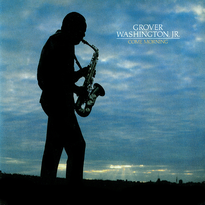 Grover Washington, Jr. Come Morning
