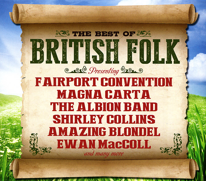 CD 1: Best of British Folk01. Rainbow Over The Hill - The Albion Band02. 'Til The Time We Meet Again - The Lark Rise Band03. Frozen Man - Fairport Convention04. I Drew My Ship - Shirley Collins05. The Leaving Of Wessex - The Albion Dance Band06. No Room At The Inn - Charles Parker07. All For Me Grog - A.L. Lloyd08. Fortune Never Sleeps - Rainbow Chasers09. The Crabfish - Cecil Sharp Centenary Collective10. The Sea - Vicky Clayton11. The Stoneman's Lament - Johnny Handle12. Jack Hall - Steve Benbow13. Fireman's Song - Phil Beer14. Judy Drownded - The Liverpool Spinners15. Crazy Man Michael - Fairport Convention16. Eve - Mary Jane17. Steele Town Saturday Night - Little Johnny England18. Kentish Ground - Andy Steele19. I'll Gi'e You Your Whiskey Back Again - Matt McGinn20. Celestial Light - Amazing BlondelCD 2: Best of British Folk01. Banbury Fair - Fairport Convention02. Took A Long Time - Magna Carta03. Postcard - Eggibred04. Scarborough Fair - Audrey Coppard05. Sway With Me - Ashley Hutchings & Judy Dunlop06. The Liverpool Barrer Boy - The Liverpool Spinners07. The Unquiet Grave - Shirley Collins08. The Drunken Maidens - A.L. Lloyd09. Wings - The Albion Band10. Kent Lullaby - Keith Christmas11. This Is Our Land - Matt McGinn12. Once I Had A True Love - Isla Cameron & Ewan MacColl13. The Bonnie Wee Lassie Who Never Said No - Jeannie Robertson14. The Old Mark II - Stan Kelly15. Johnny Todd - Audrey Coppard16. The Banks Of The Sweet Dundee - Charlie Scamp17. Forever Young - Trevor Lucas18. Charlie He's My Darling - Ewan MacColl & Peggy Seeger19. Farewell To The Monty - Johnny Handle & Lou Killen20. Rising For The Moon - Fairport Convention