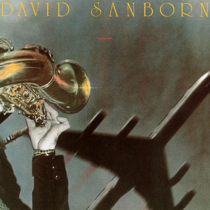 David Sanborn. Taking Off