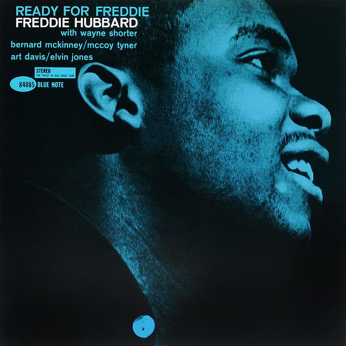 Freddie Hubbard.  Ready For Freddie (LP) Blue Note Records,ООО