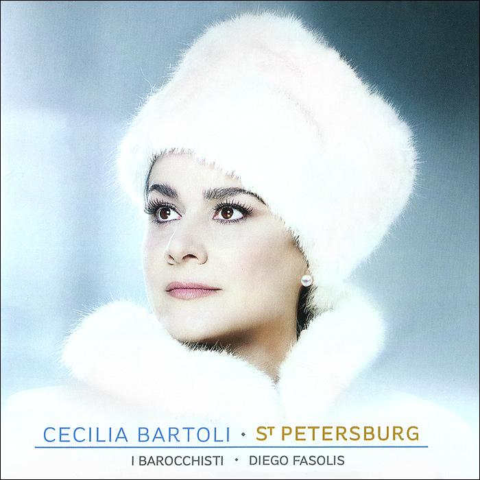 Чечилия Бартоли,Диего Фасолис,I Barrochisti Cecilia Bartoli. St. Petersburg decca universal music russia