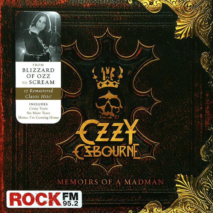 Оззи Осборн Ozzy Osbourne. Memoirs Of A Madman оззи осборн ozzy osbourne down to earth