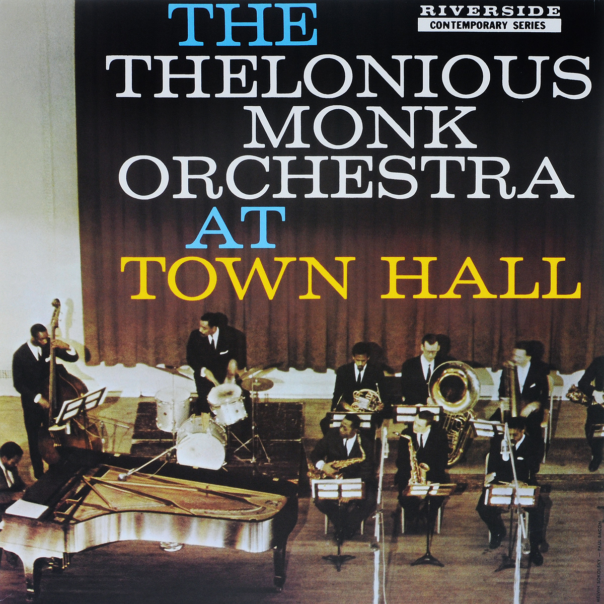 The Thelonious Monk Orchestra The Thelonious Monk Orchestra. At Town Hall (LP)