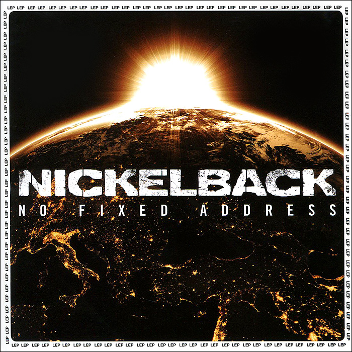 Nickelback Nickelback. No Fixed Address presidential nominee will address a gathering