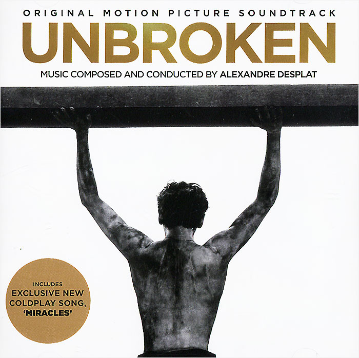 Original Motion Picture Soundtrack. Unbroken. Music Composed And Conducted By Alexandre Desplat