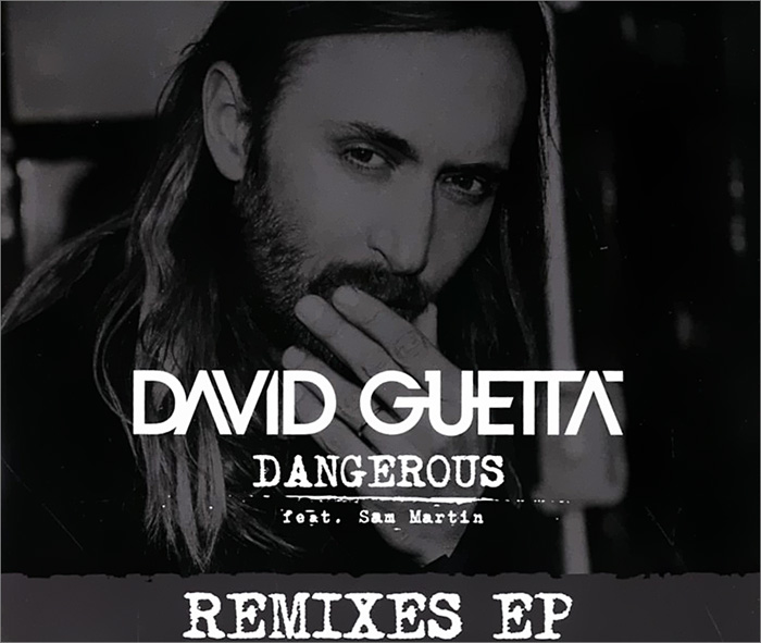 David Guetta feat. Sam Martin. Dangerous. Remix EP