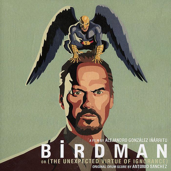 Birdman. Original Drum Score By Antonio Sanchez