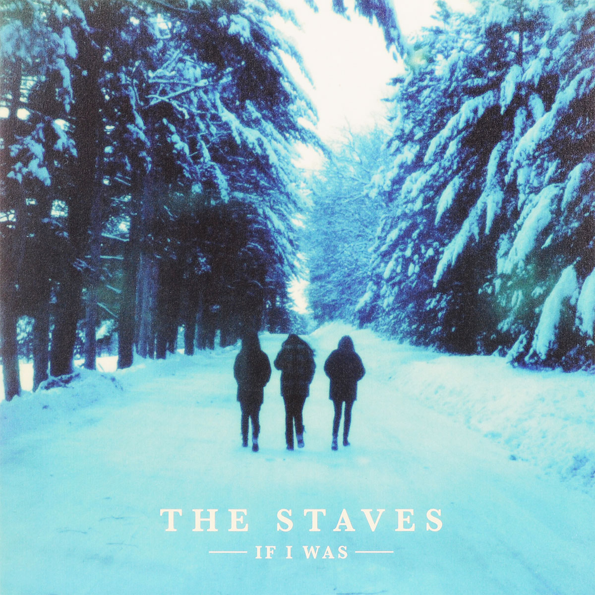 The Staves The Staves. If I Was (LP) the heir