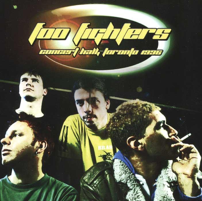 Foo Fighters Foo Fighters. Concert Hall, Toronto 1996 foo fighters foo fighters skin