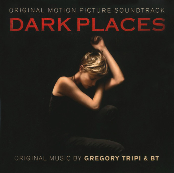 Gregory Tripi & BT. Dark Places. Original Motion Picture Soundtrack