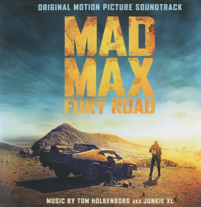 Tom Holkenborg AKA Junkie XL. Mad Max Fury Road. Original Motion Picture Soundtrack